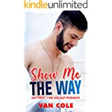 Show Me The Way: Gay First Time Age Gap Romance