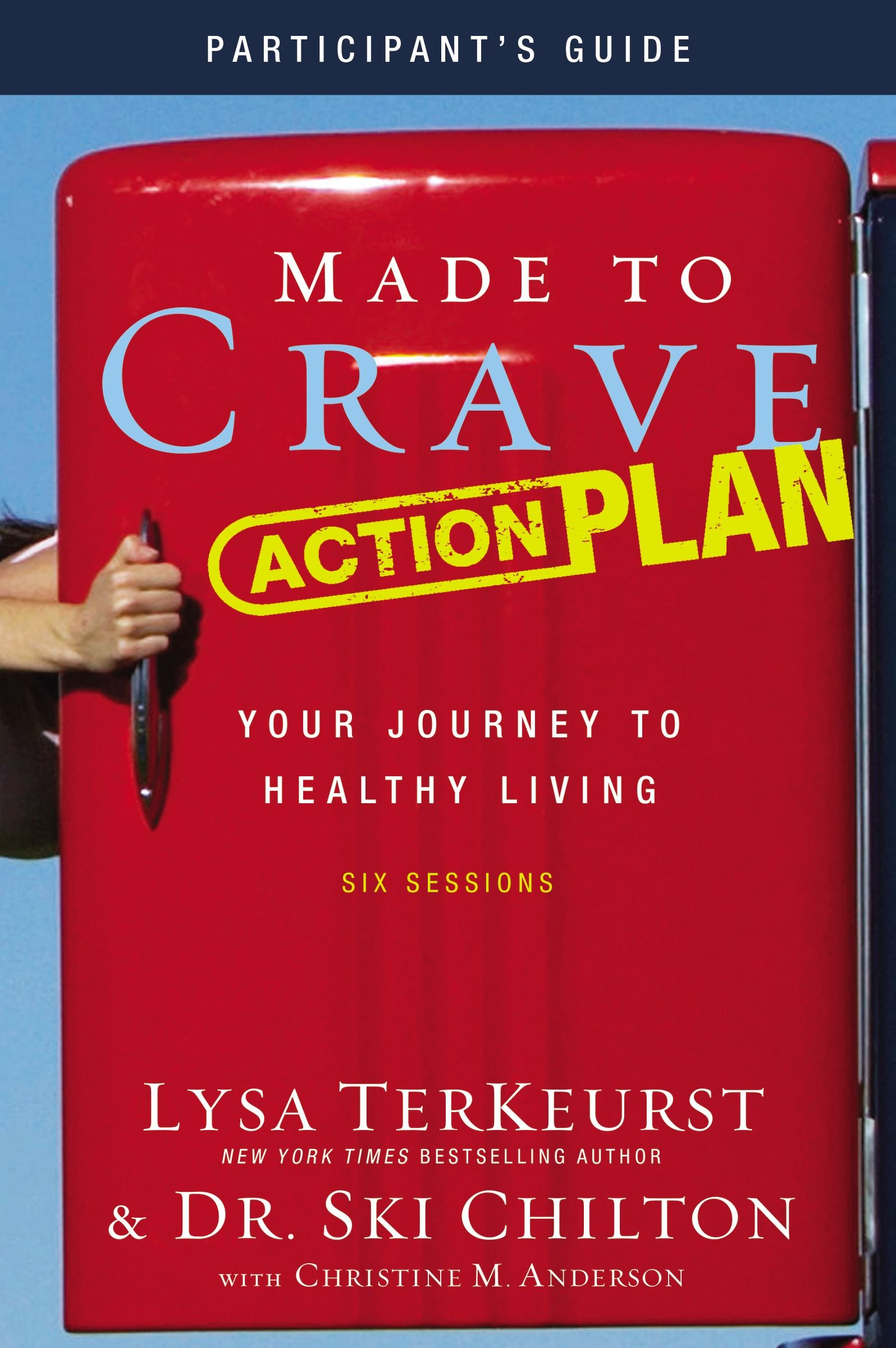 Read Online Made to Crave Action Plan Participant's Guide: Your Journey to Healthy Living pdf epub