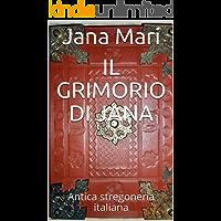 Il Grimorio di Jana: Antica stregoneria italiana