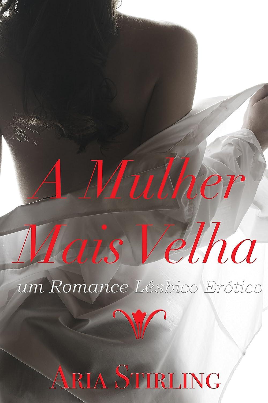 A Mulher Mais Velha: um Romance Lésbico Erótico (Portuguese ...