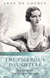 The Viceroy's Daughters: The Lives of the Curzon Sisters (Women in History) (English Edition)