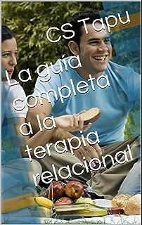 La guía completa a la terapia relacional (Spanish Edition)