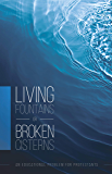 Living Fountains or Broken Cisterns: An Educational Problem for Protestants