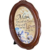 Cottage Garden Mom You Add Beauty Love 6 x 8 Woodgrain Finish Oval Shaped Picture Frame