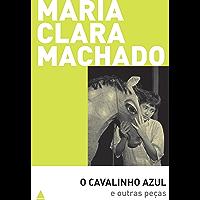 O cavalinho azul e outras peças (Teatro Maria Clara Machado)