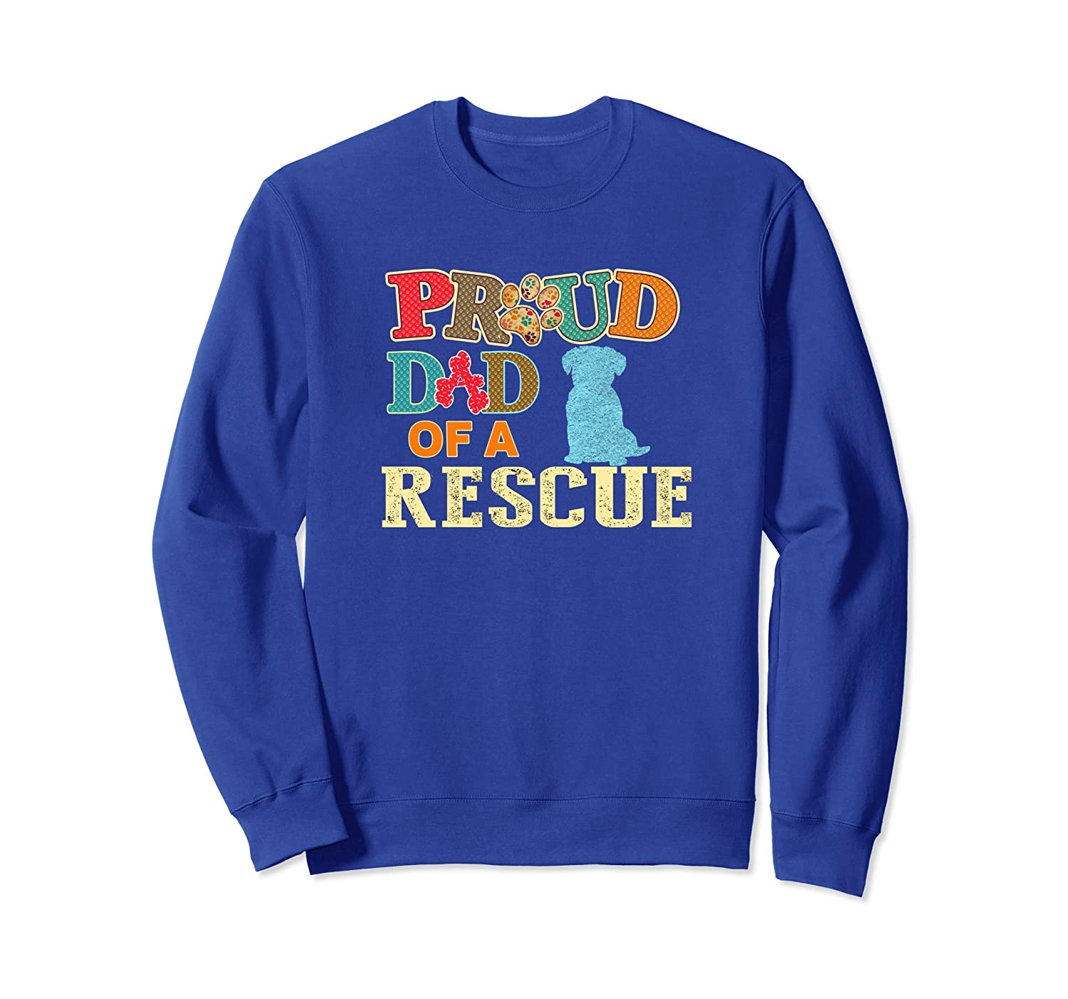 Rescue Dog Sweatshirt Proud Rescue Dog Dad-AZP