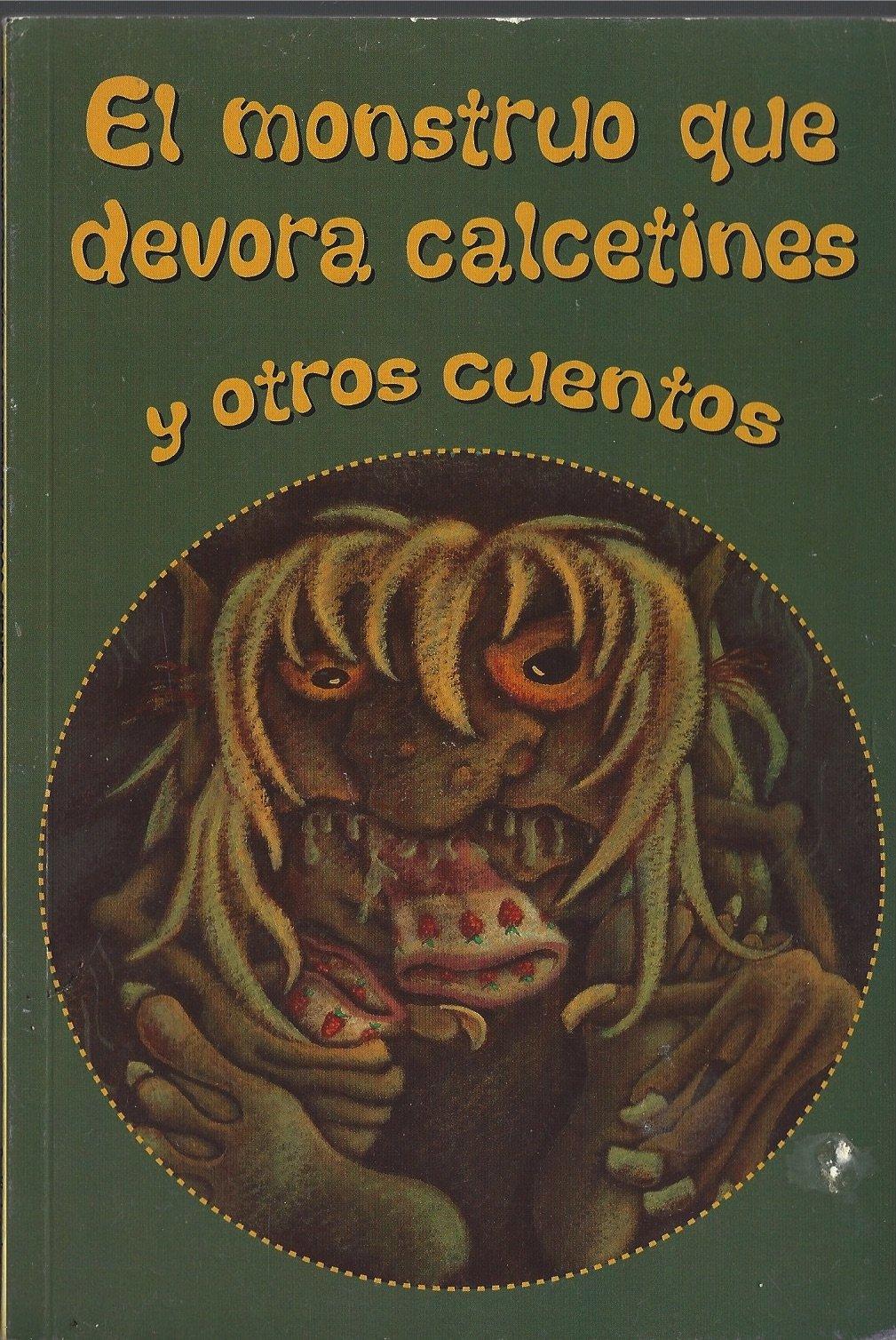 EL MONSTRUO QUE DEVORA CALCETINES Y OTROS CUENTOS: HUICI, BAGNALL, REGO, ANDERSON BERGE, COLSTON, WEBB, FARMAN, CROSS PRIEST: 9781590551486: Amazon.com: ...