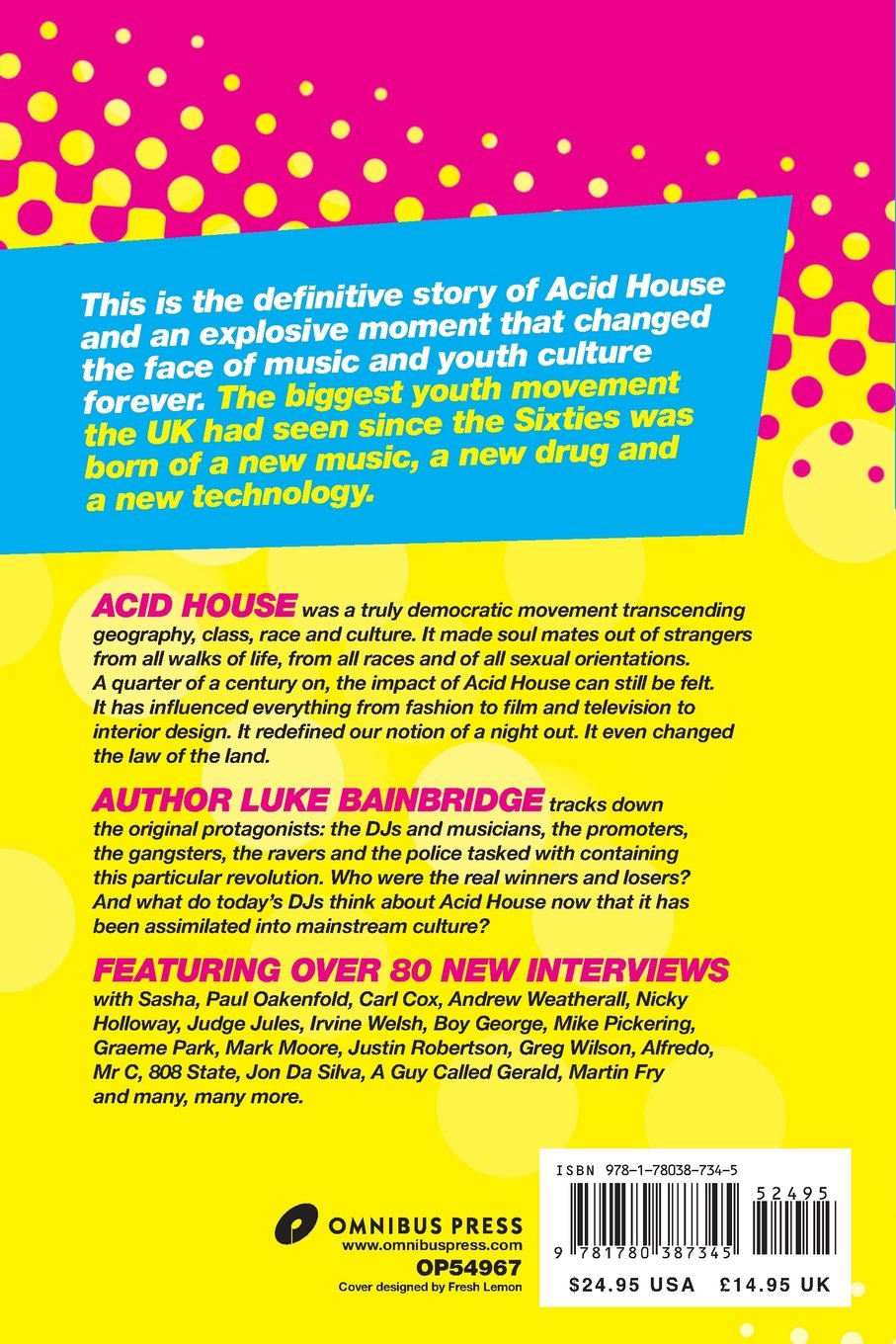 Acid House: The True Story: Amazon co uk: Luke Bainbridge: Books