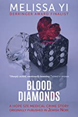 Blood Diamonds: a Hope Sze story originally published in Jewish Noir (Hope Sze medical mystery) Kindle Edition