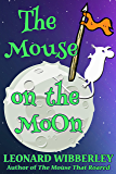 The Mouse On The Moon: eBook Edition (The Grand Fenwick Series 2)