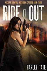 Ride it Out (Nuclear Survival: Northern Exposure Book 3) Kindle Edition