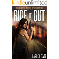 Ride it Out (Nuclear Survival: Northern Exposure Book 3)