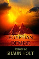 Egyptian Demise (Trevor Knight series Book 2) Kindle Edition