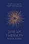 Dream Therapy: Dream your way to health and happiness (English Edition)