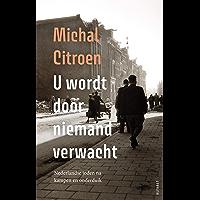 U wordt door niemand verwacht: Nederlandse Joden na kampen en onderduik