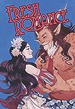 Fresh Romance Volume 1: A Romance Anthology Featuring Diverse Love Stories! (Ages 18+)