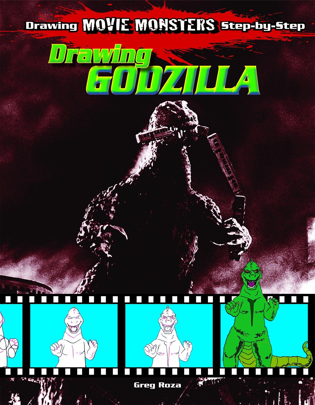 Drawing Godzilla Drawing Movie Monsters Step By Step Roza Greg 9781615330133 Amazon Com Books