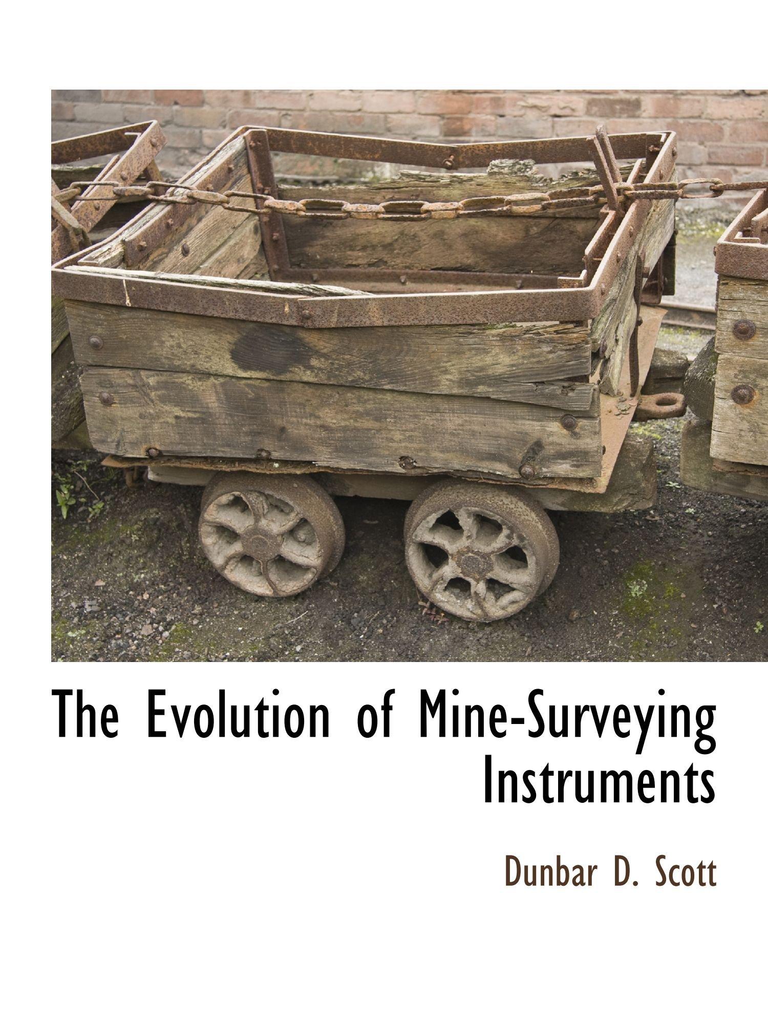 Download The Evolution of Mine-Surveying Instruments pdf epub
