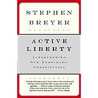 Active Liberty: Interpreting Our Democratic Constitution