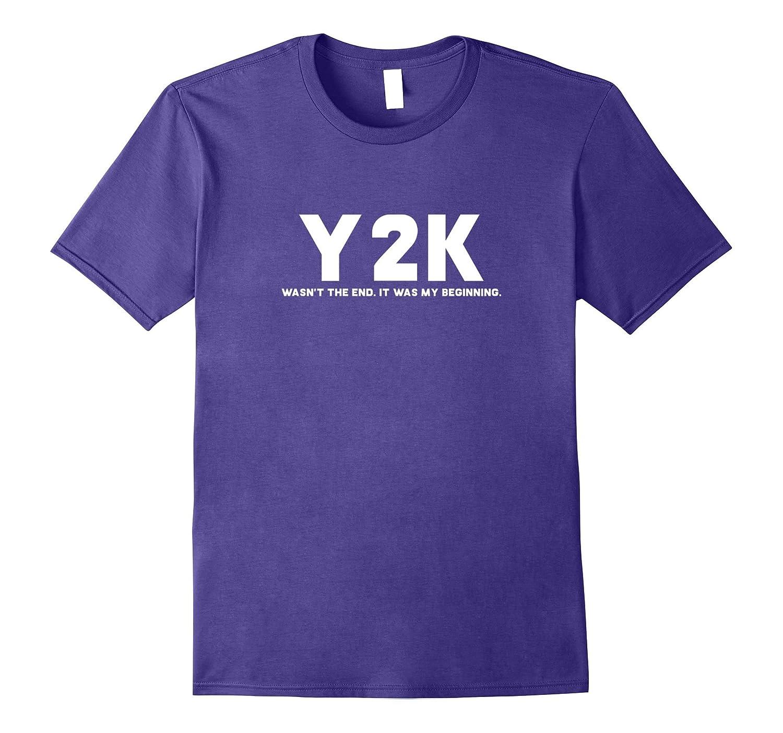 Y2K Wasn't The End It Was My Beginning Shirt-Art