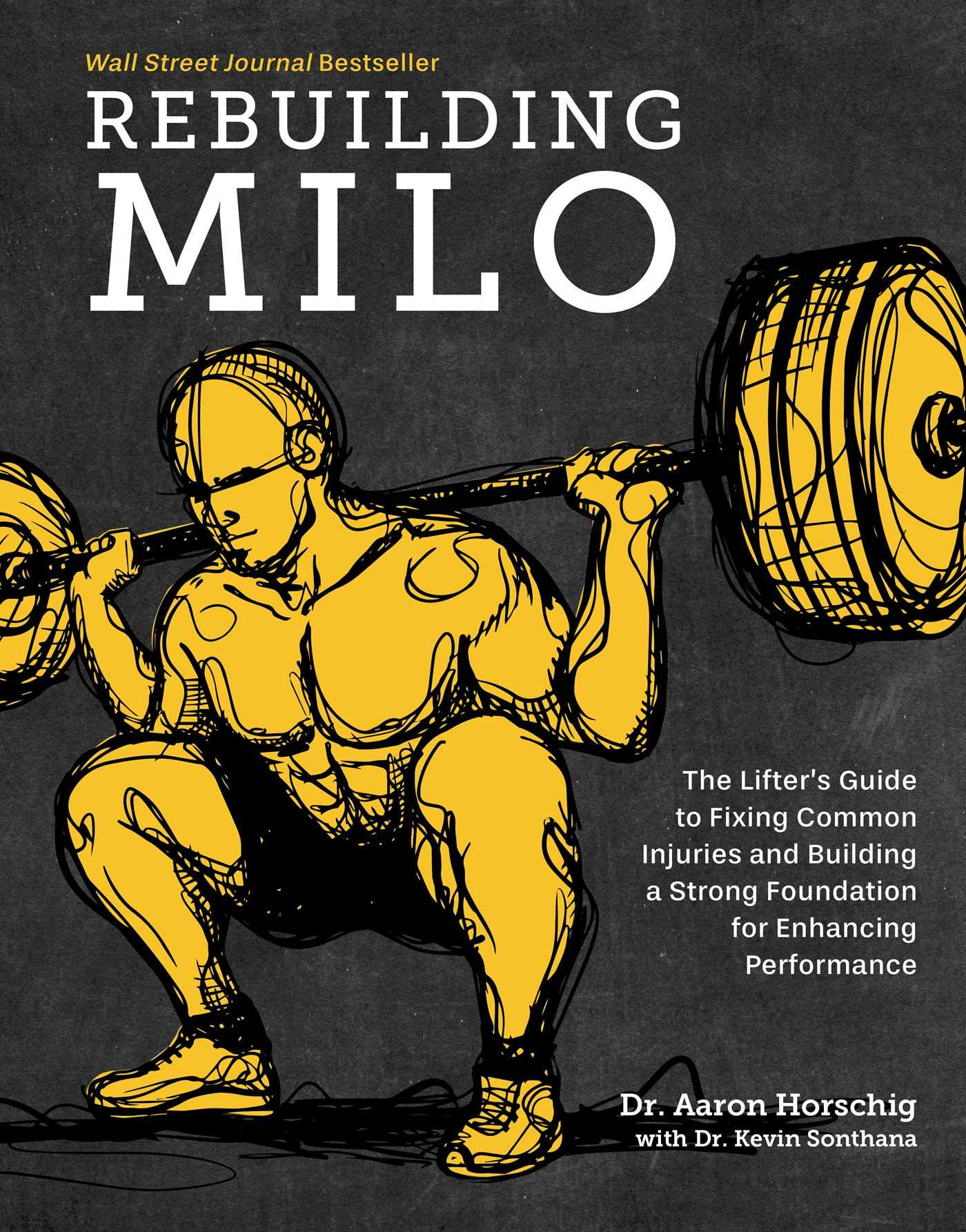 Rebuilding Milo: The Lifter's Guide to Fixing Common Injuries and Building a Strong Foundation for Enhancing Performance