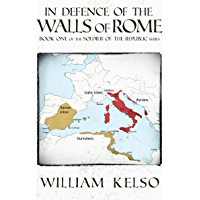 In Defence of the Walls of Rome (Soldier of the Republic Book 1) (English Edition)