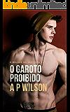 O Garoto Proibido [Conto Erótico] (A P Wilson)