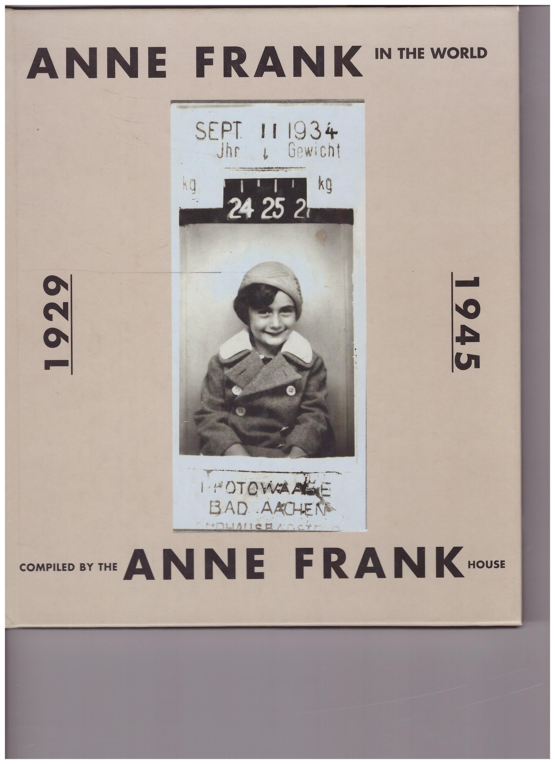 Read Online Anne Frank in the World 1929-1945 pdf epub