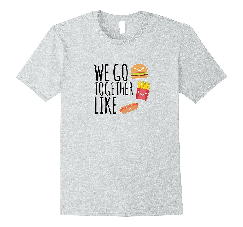 Best Friend Quote Friends Forever Tshirt Burger Dog Fries-ANZ
