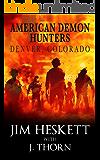 American Demon Hunters - Denver, Colorado (An American Demon Hunters Novella)