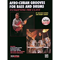 Funkifying the Clave: Afro-Cuban Grooves for Bass and Drums (with CD): Afro-Cuban Grooves for Bass and Drums, Book…