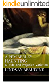 A Pemberley Haunting: A Pride and Prejudice Variation