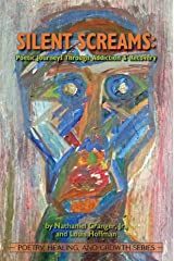 Silent Screams: Poetic Journeys Through Addiction and Recovery (Poetry, Healing, and Growth Series) Kindle Edition