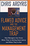 Flawed Advice and the Management Trap: How Managers Can Know When They're Getting Good Advice and When They're Not