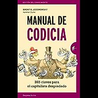 Manual de codicia: 365 claves para el capitalista despiadado (Gestión del conocimiento) (Spanish Edition)