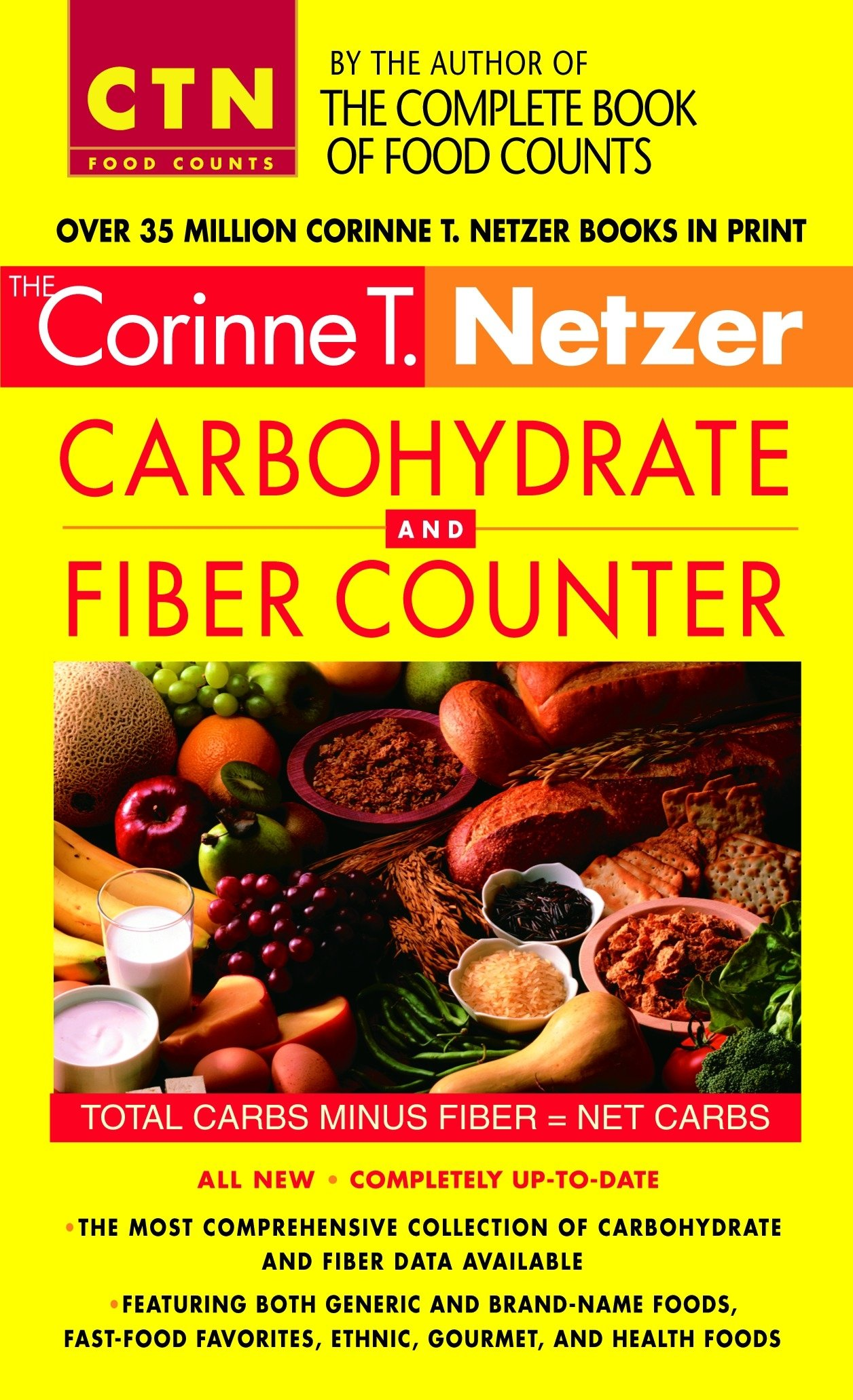 Corinne T. Netzer Carbohydrate and Fiber Counter: The Most Comprehensive Collection of Carbohydrate and Fiber Data Available (CTN Food Counts)