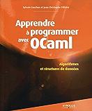 Apprendre à programmer avec OCaml: Algorithmes et structures de données