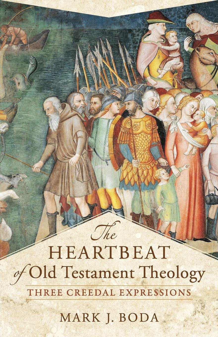 Download The Heartbeat of Old Testament Theology: Three Creedal Expressions (Acadia Studies in Bible and Theology) PDF