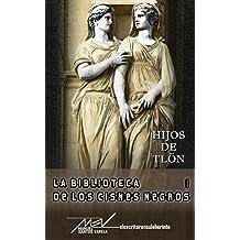 Hijos de Tlon (La biblioteca de los cisnes negros nº 1) (Spanish Edition) Sep 12, 2015