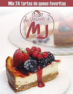 Las Cheesecakes de MJ: Mis 24 tartas de queso favoritas. Recetas de cocina (