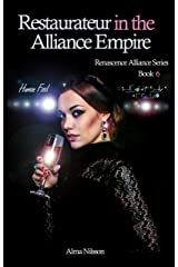 Restaurateur in the Alliance Empire: Renascence Alliance Series Book 6 Kindle Edition