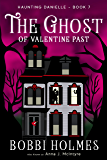 The Ghost of Valentine Past (Haunting Danielle Book 7)