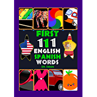 First 111 English Spanish Words : 111 High Resolution Images&Words for kids