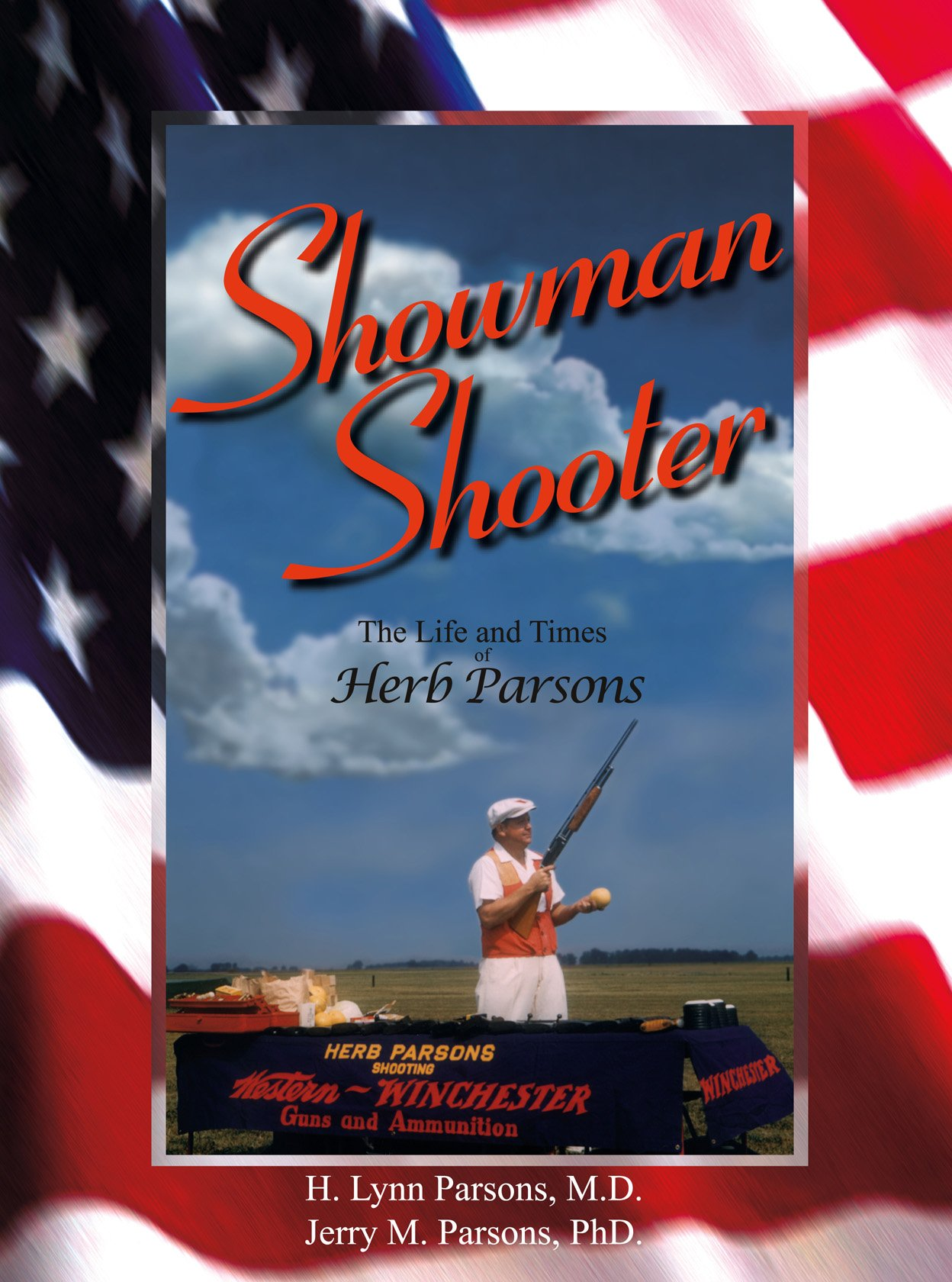 Showman Shooter - The Life and Times of Herb Parsons pdf epub