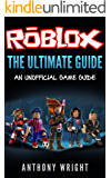 The Ultimate Guide: An Unofficial ROBLOX Game Guide