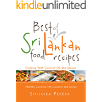 Best of Sri Lankan Food Recipes:Healthy Cooking with Coconut and Spices: NEW VERSION
