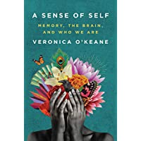 A Sense of Self: Memory, the Brain, and Who We Are