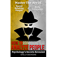 How To Analyze People: Psychology's Secrets Revealed | Master The Art Of Speed Reading People And Body Language | Skillfully Analyze Human Behavior and ... (Psychology 101 Book 1) (English Edition)