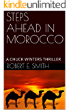 STEPS AHEAD IN MOROCCO: A CHUCK WINTERS THRILLER