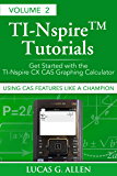 Using CAS Features Like a Champion: Get Started with the TI-Nspire CX CAS Graphing Calculator (TI-Nspire (TM) Tutorials: Getting Started With the TI-Nspire ... Calculator Book 2) (English Edition)